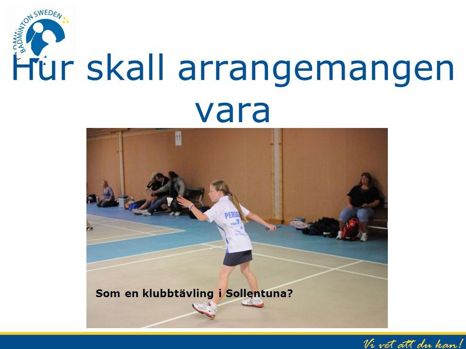 Hur skall arrangemangen vara Som en klubbtävling i Sollentuna?