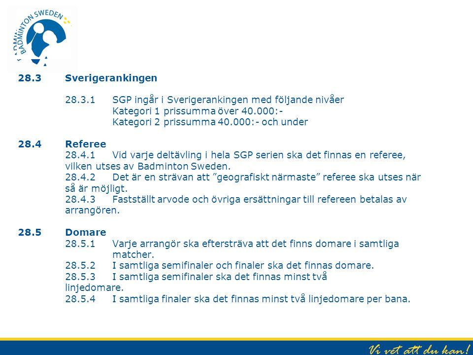 28.3 Sverigerankingen 28.3.1SGP ingår i Sverigerankingen med följande nivåer Kategori 1 prissumma över 40.000:- Kategori 2 prissumma 40.000:- och unde