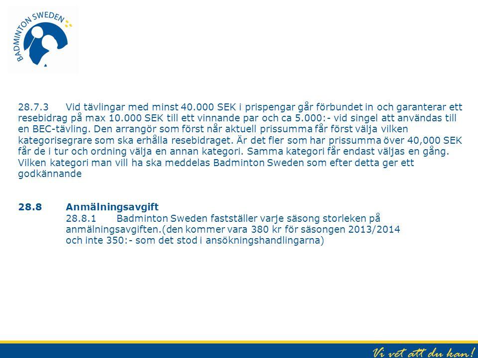 28.7.3 Vid tävlingar med minst 40.000 SEK i prispengar går förbundet in och garanterar ett resebidrag på max 10.000 SEK till ett vinnande par och ca 5