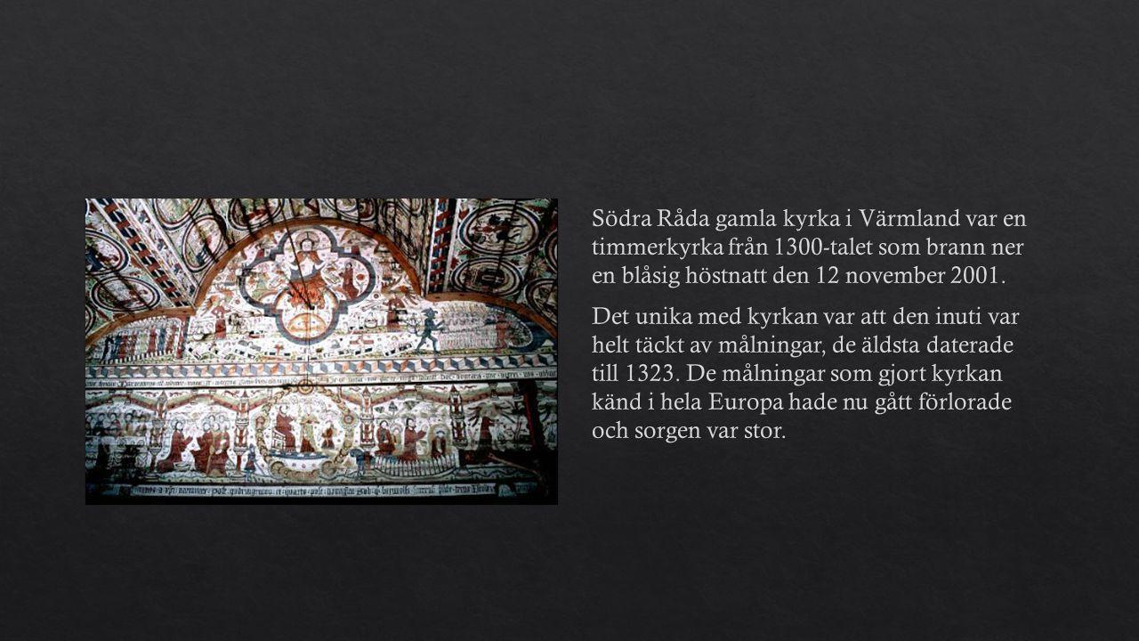 Södra Råda gamla kyrka i Värmland var en timmerkyrka från 1300-talet som brann ner en blåsig höstnatt den 12 november 2001. Det unika med kyrkan var a