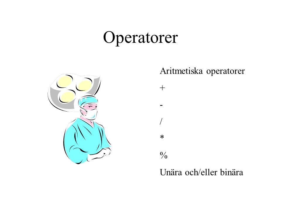 Operatorer ++ och - -: int antal = 1; ++antal antal++ int a,b; a = antal++; b = ++antal;