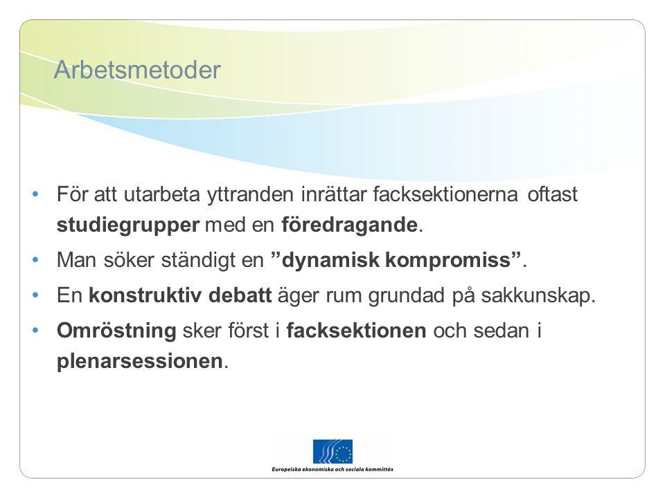Arbetsmetoder För att utarbeta yttranden inrättar facksektionerna oftast studiegrupper med en föredragande.