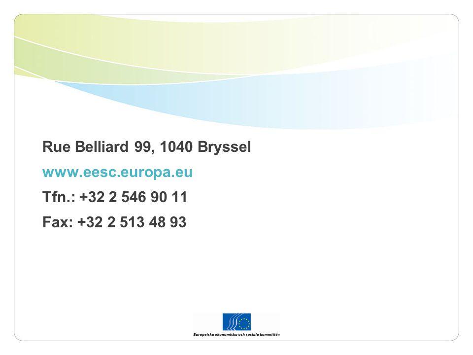 Rue Belliard 99, 1040 Bryssel www.eesc.europa.eu Tfn.: +32 2 546 90 11 Fax: +32 2 513 48 93