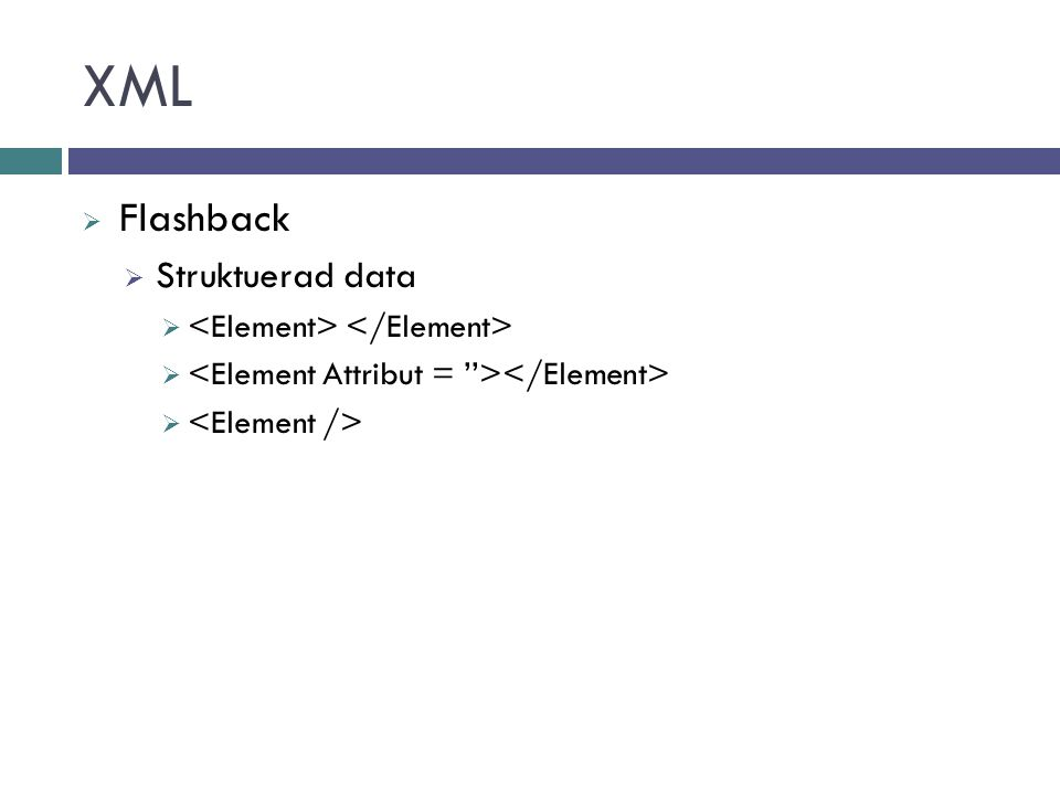 XML  Flashback  Struktuerad data 