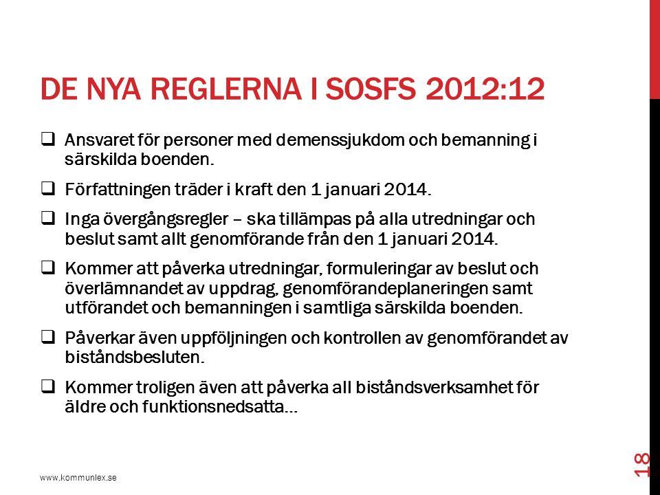 DE NYA REGLERNA I SOSFS 2012:12  Ansvaret för personer med demenssjukdom och bemanning i särskilda boenden.  Författningen träder i kraft den 1 janu