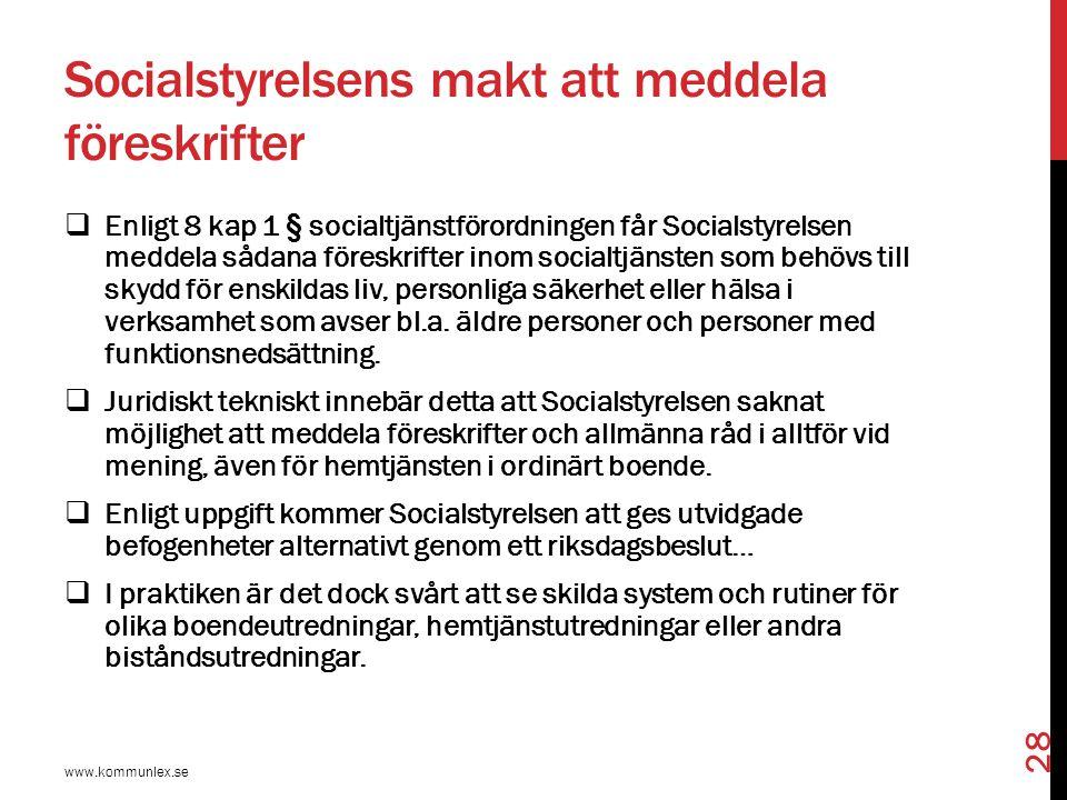 Socialstyrelsens makt att meddela föreskrifter  Enligt 8 kap 1 § socialtjänstförordningen får Socialstyrelsen meddela sådana föreskrifter inom social