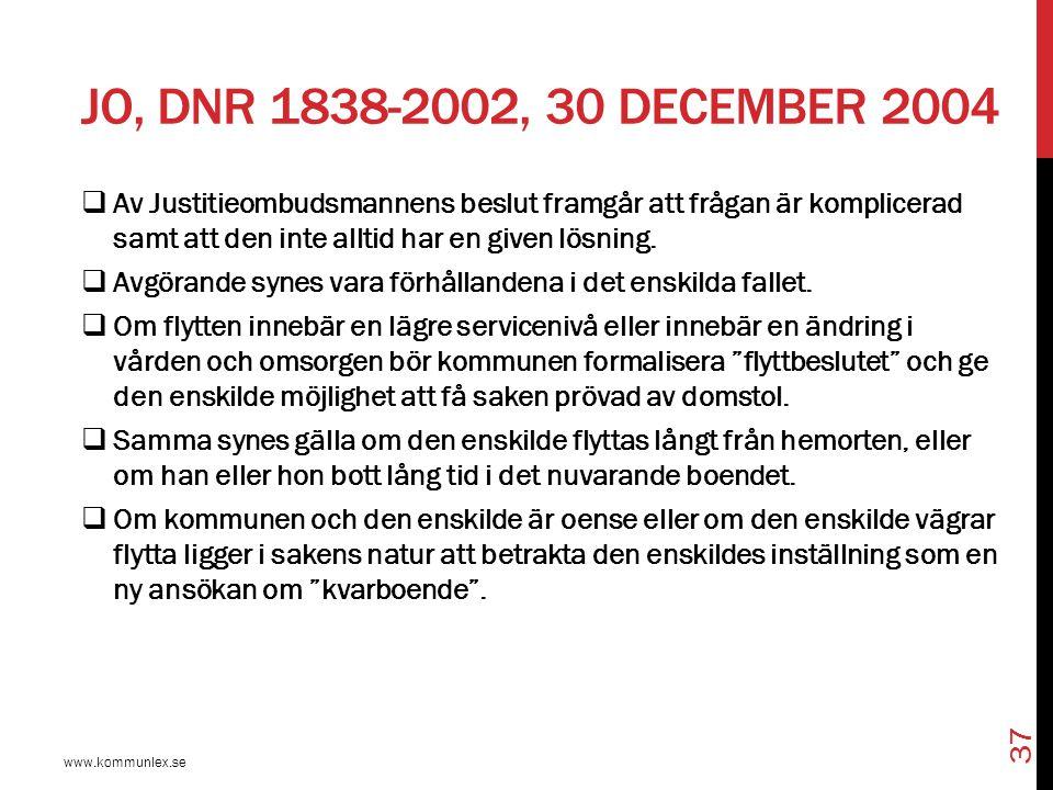 JO, DNR 1838-2002, 30 DECEMBER 2004 www.kommunlex.se 37  Av Justitieombudsmannens beslut framgår att frågan är komplicerad samt att den inte alltid h