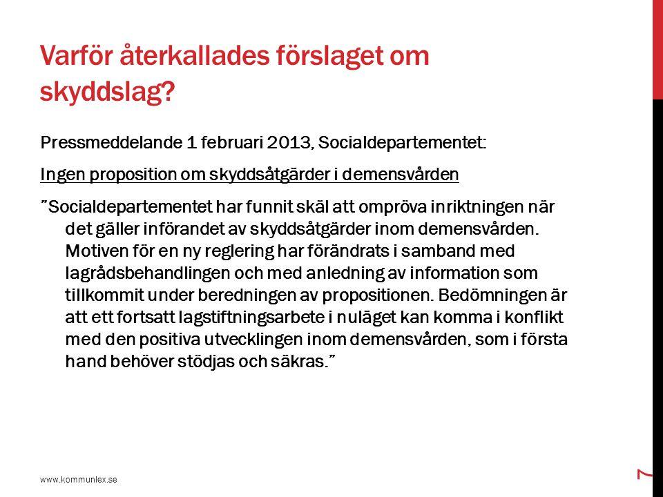 """Varför återkallades förslaget om skyddslag? Pressmeddelande 1 februari 2013, Socialdepartementet: Ingen proposition om skyddsåtgärder i demensvården """""""
