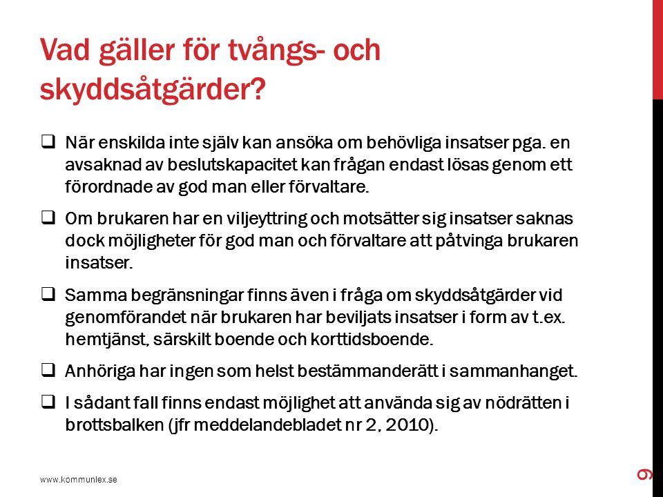 Självbestämmanderätt och integritet www.kommunlex.se 10  Socialtjänstlagen bygger på frivillighet, dvs.
