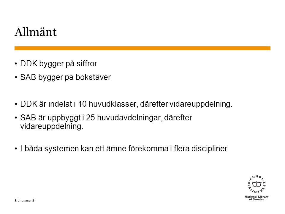 Sidnummer 14 Språkliga tilläggsbeteckningar I SAB finns även språkliga tilläggsbeteckningar som inte finns i DDK –Skönlitteratur i översättning (t.ex.