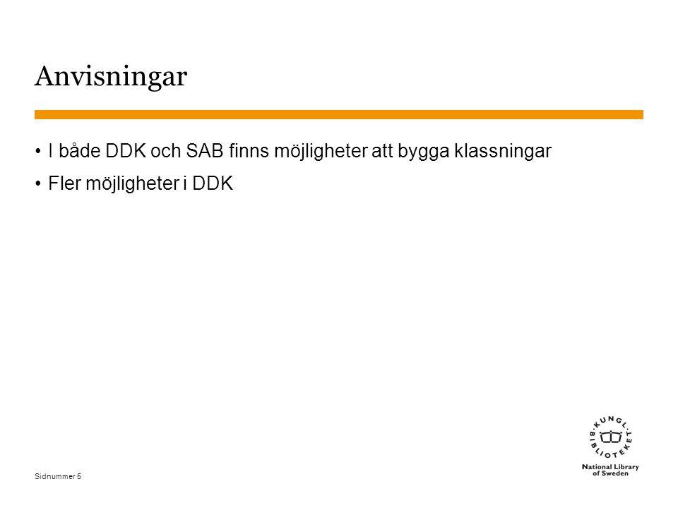 Sidnummer 5 Anvisningar I både DDK och SAB finns möjligheter att bygga klassningar Fler möjligheter i DDK