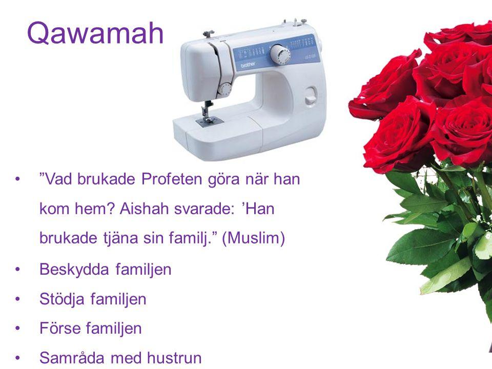 Qawamah Vad brukade Profeten göra när han kom hem.