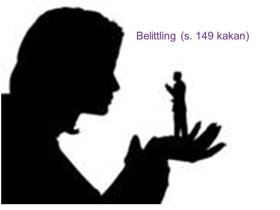 Belittling (s. 149 kakan)