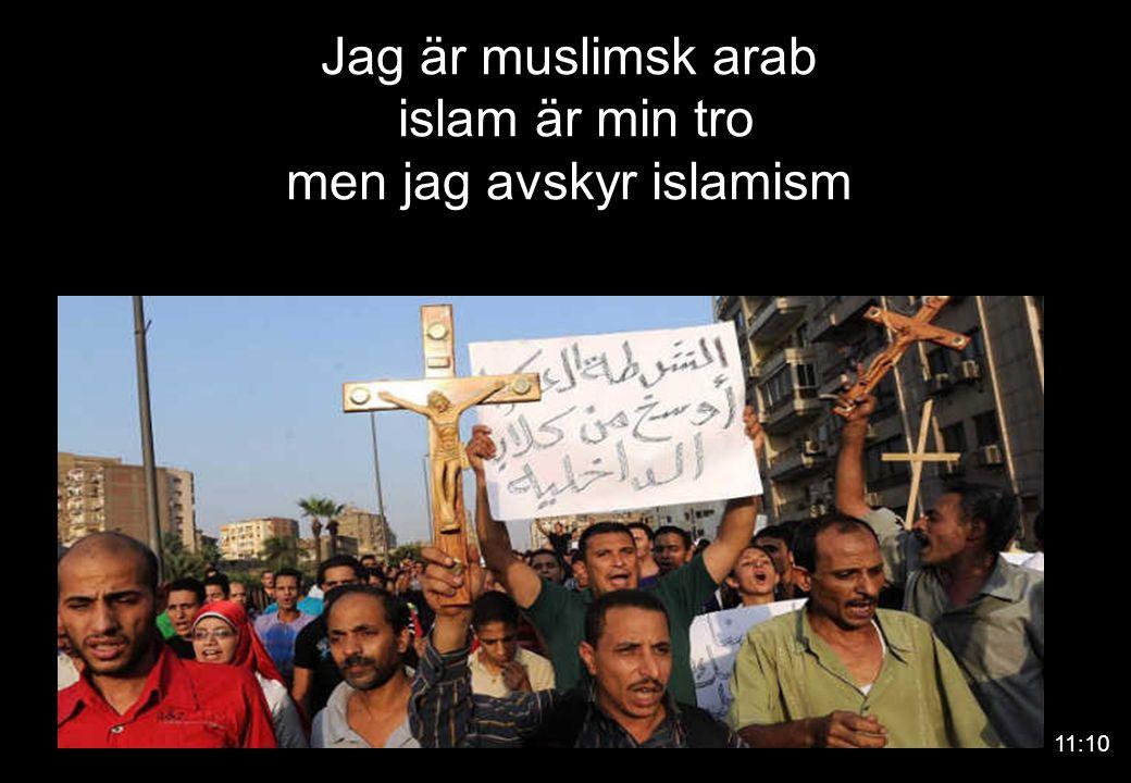Jag är muslimsk arab islam är min tro men jag avskyr islamism 11:10