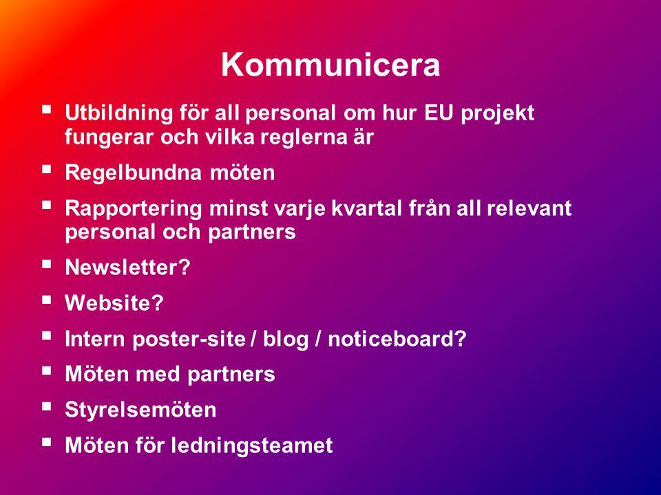Kommunikation Bäst av allt  en bra projekt handbok Den ska ges till alla som jobbar i projektet - egen personal - partners - partners personal
