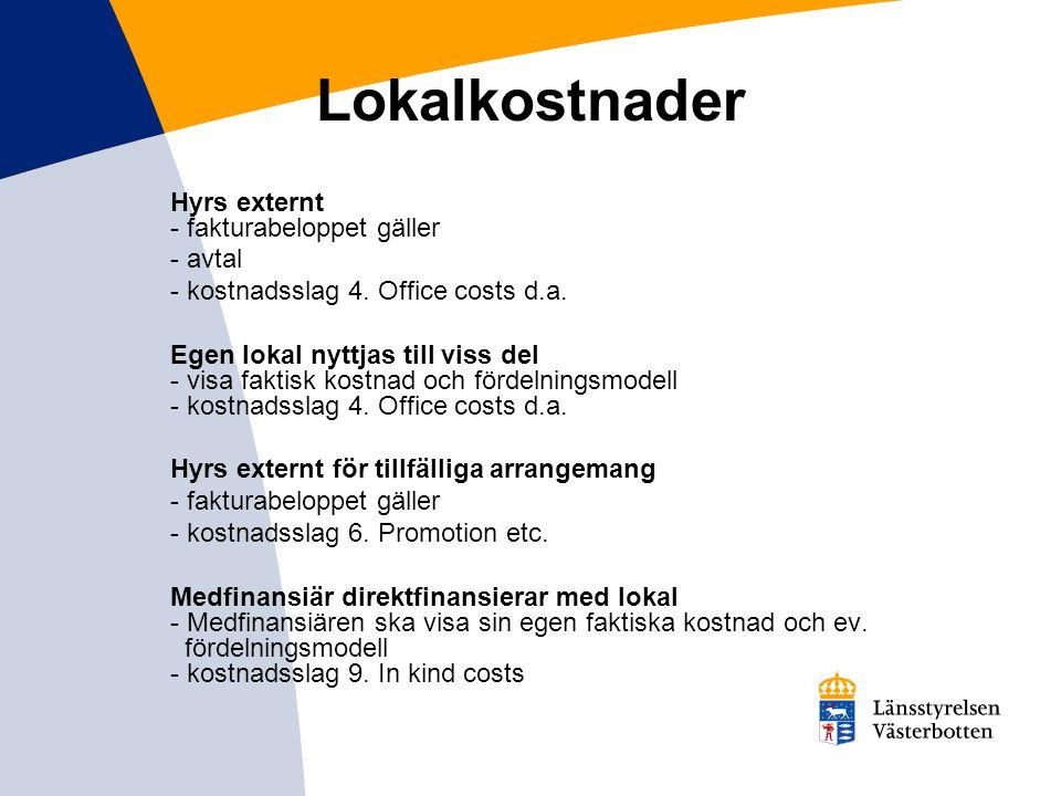 Lokalkostnader Hyrs externt - fakturabeloppet gäller - avtal - kostnadsslag 4.