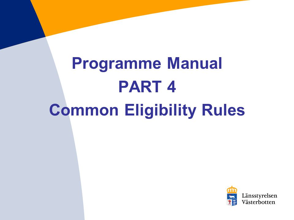 Programme Manual PART 4 Common Eligibility Rules
