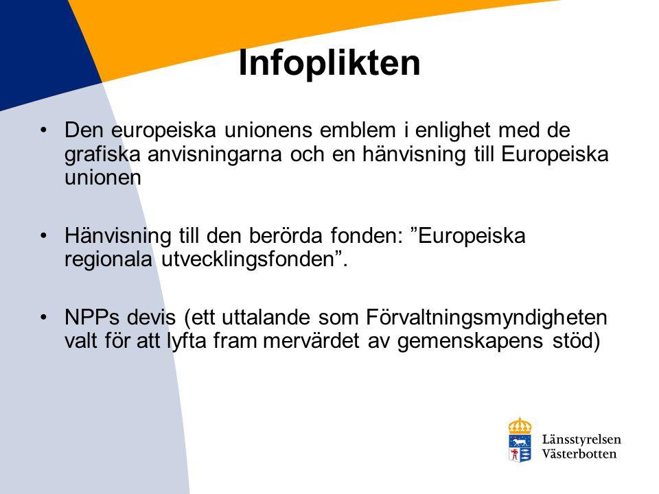 Infoplikten Den europeiska unionens emblem i enlighet med de grafiska anvisningarna och en hänvisning till Europeiska unionen Hänvisning till den berörda fonden: Europeiska regionala utvecklingsfonden .