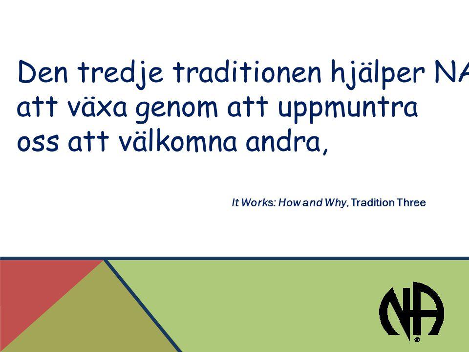 Den tredje traditionen hjälper NA att växa genom att uppmuntra oss att välkomna andra, It Works: How and Why, Tradition Three