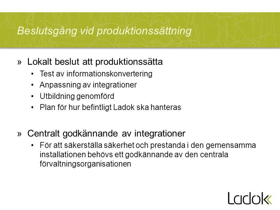 Beslutsgång vid produktionssättning »Lokalt beslut att produktionssätta Test av informationskonvertering Anpassning av integrationer Utbildning genomf