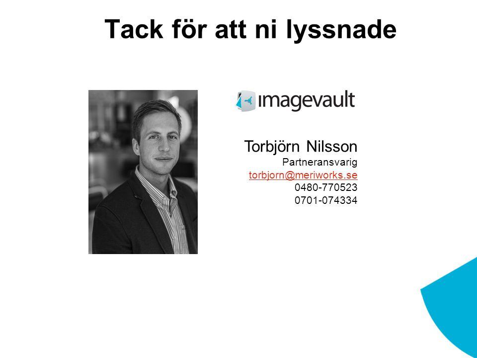Torbjörn Nilsson Partneransvarig torbjorn@meriworks.se 0480-770523 0701-074334 Tack för att ni lyssnade