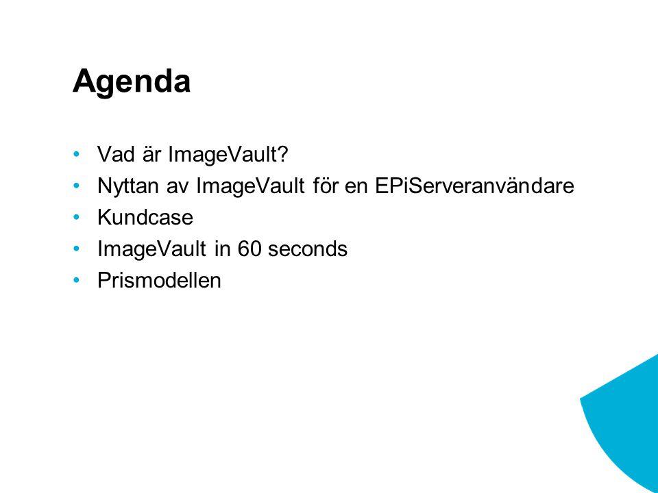 Agenda Vad är ImageVault.