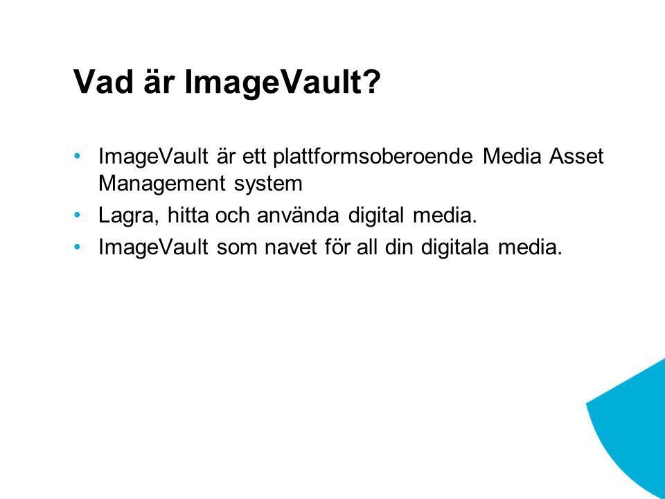 ImageVault är ett plattformsoberoende Media Asset Management system Lagra, hitta och använda digital media.