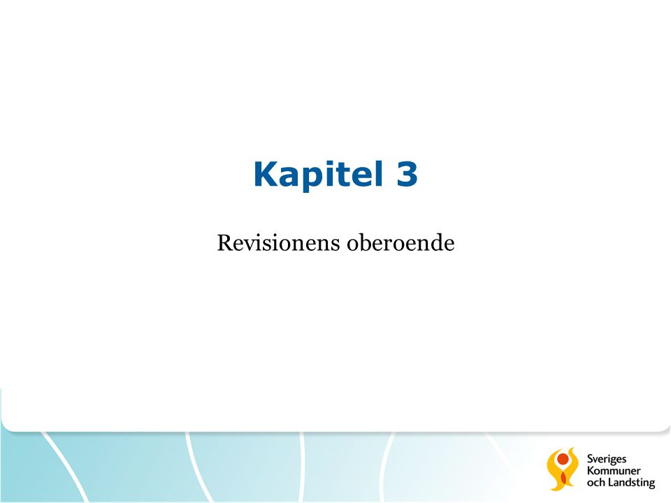 Kapitel 3 Revisionens oberoende