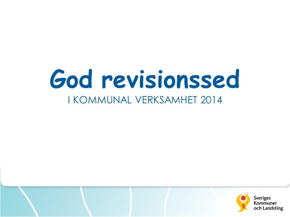 God revisionssed sedan 1991  Kravet på god revisionssed befästes i kommunallagen 1991.