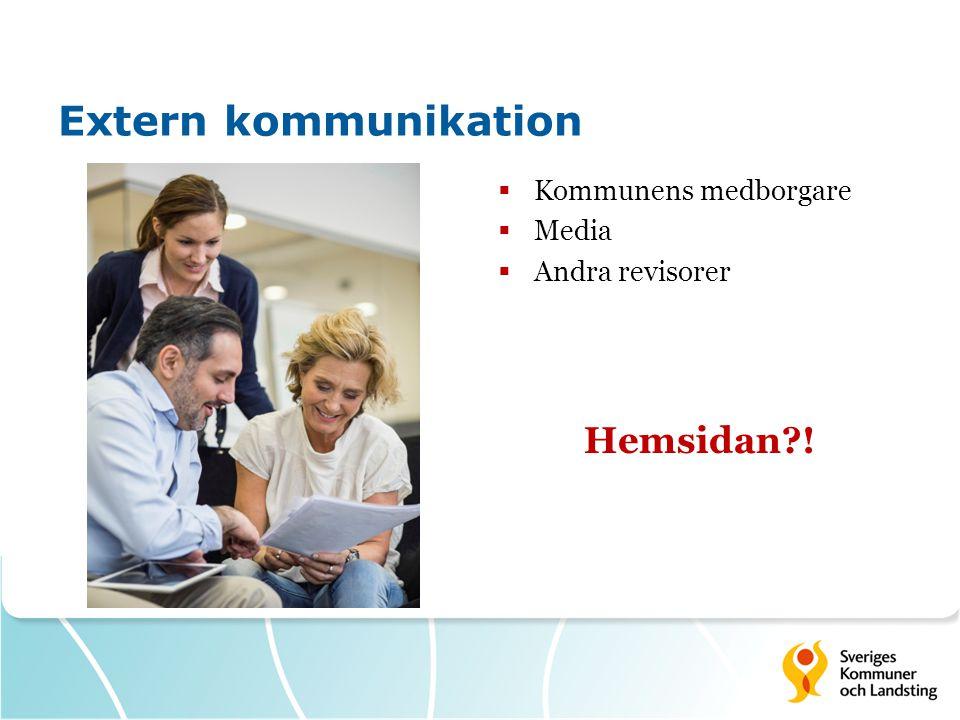 Extern kommunikation  Kommunens medborgare  Media  Andra revisorer Hemsidan?!