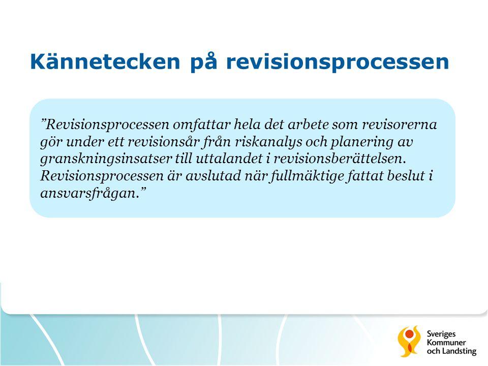 Kännetecken på revisionsprocessen Revisionsprocessen omfattar hela det arbete som revisorerna gör under ett revisionsår från riskanalys och planering av granskningsinsatser till uttalandet i revisionsberättelsen.