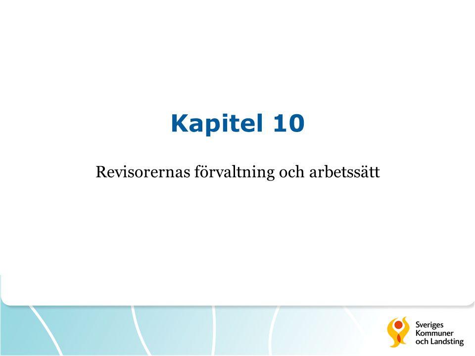 Kapitel 10 Revisorernas förvaltning och arbetssätt