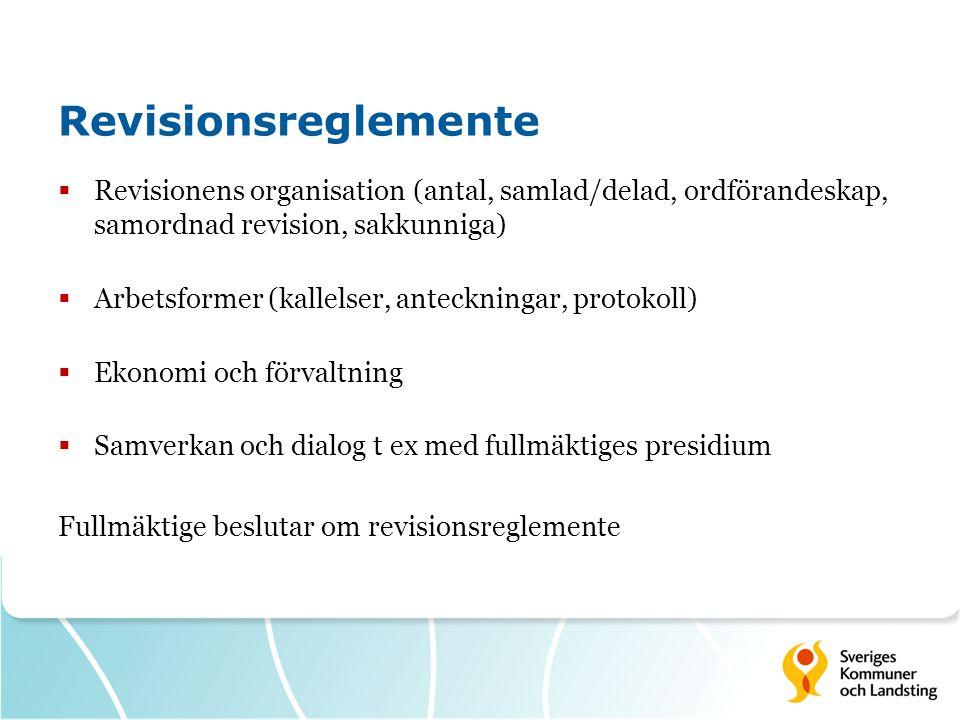 Revisionsreglemente  Revisionens organisation (antal, samlad/delad, ordförandeskap, samordnad revision, sakkunniga)  Arbetsformer (kallelser, anteckningar, protokoll)  Ekonomi och förvaltning  Samverkan och dialog t ex med fullmäktiges presidium Fullmäktige beslutar om revisionsreglemente