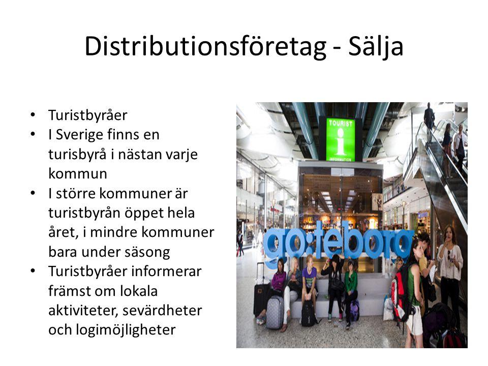 Distributionsföretag - Sälja Turistbyråer I Sverige finns en turisbyrå i nästan varje kommun I större kommuner är turistbyrån öppet hela året, i mindre kommuner bara under säsong Turistbyråer informerar främst om lokala aktiviteter, sevärdheter och logimöjligheter