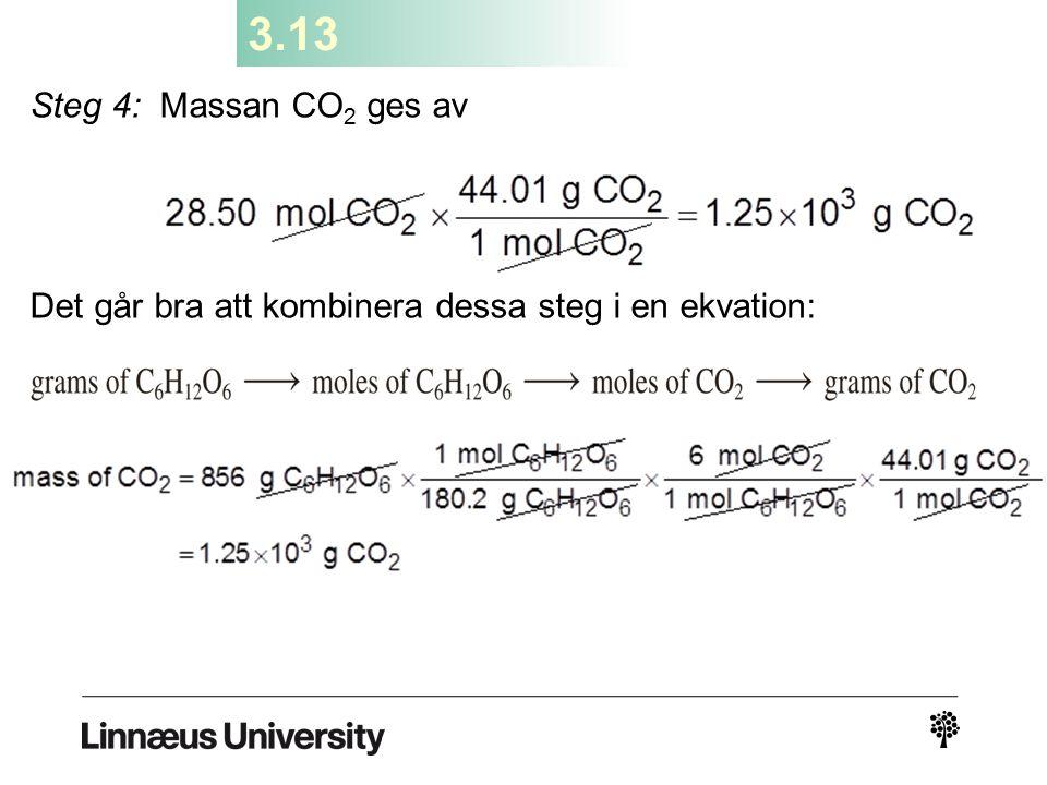 3.13 Steg 4: Massan CO 2 ges av Det går bra att kombinera dessa steg i en ekvation: