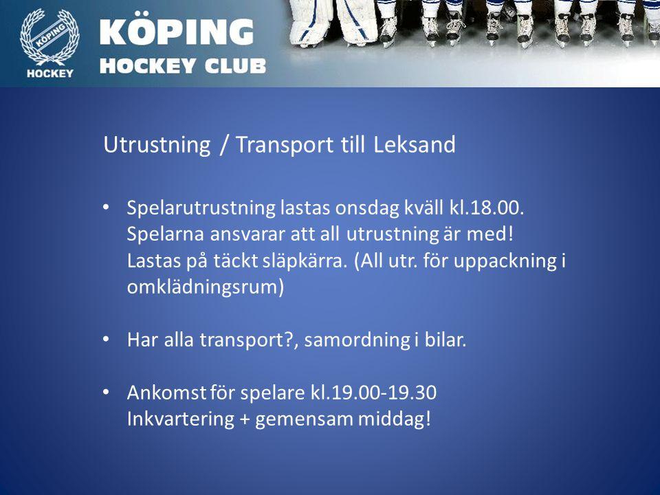 Utrustning / Transport till Leksand Spelarutrustning lastas onsdag kväll kl.18.00.