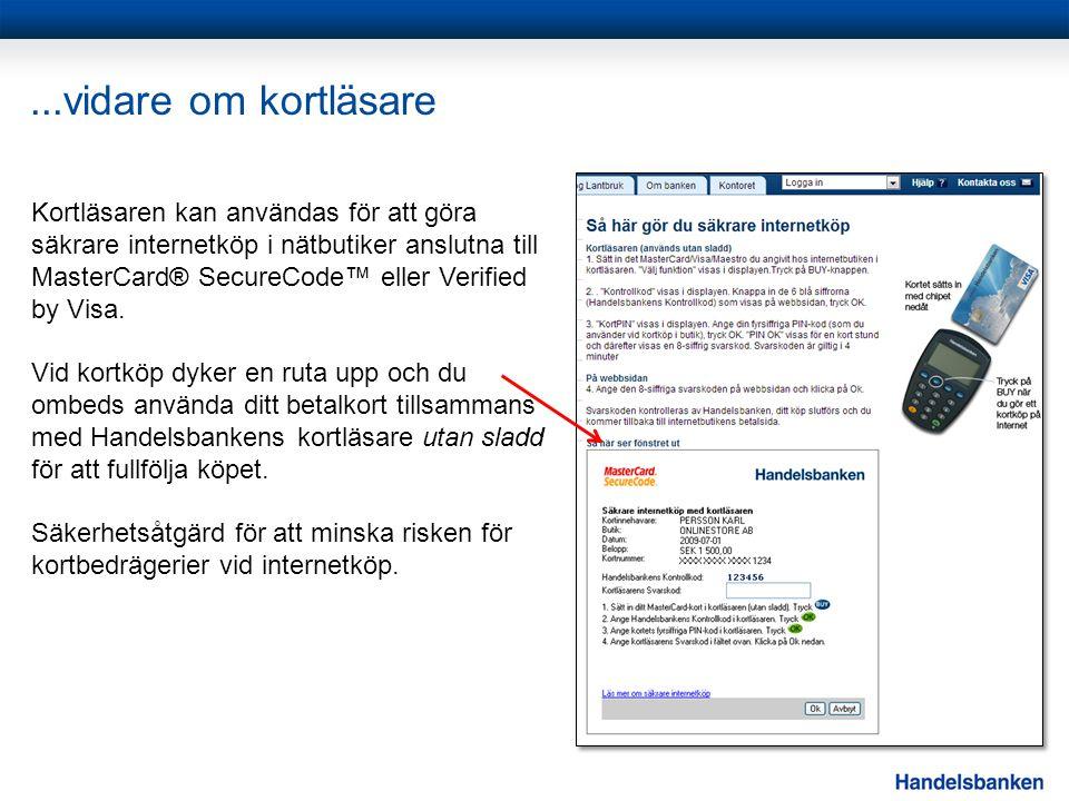 ...vidare om kortläsare Kortläsaren kan användas för att göra säkrare internetköp i nätbutiker anslutna till MasterCard® SecureCode™ eller Verified by Visa.