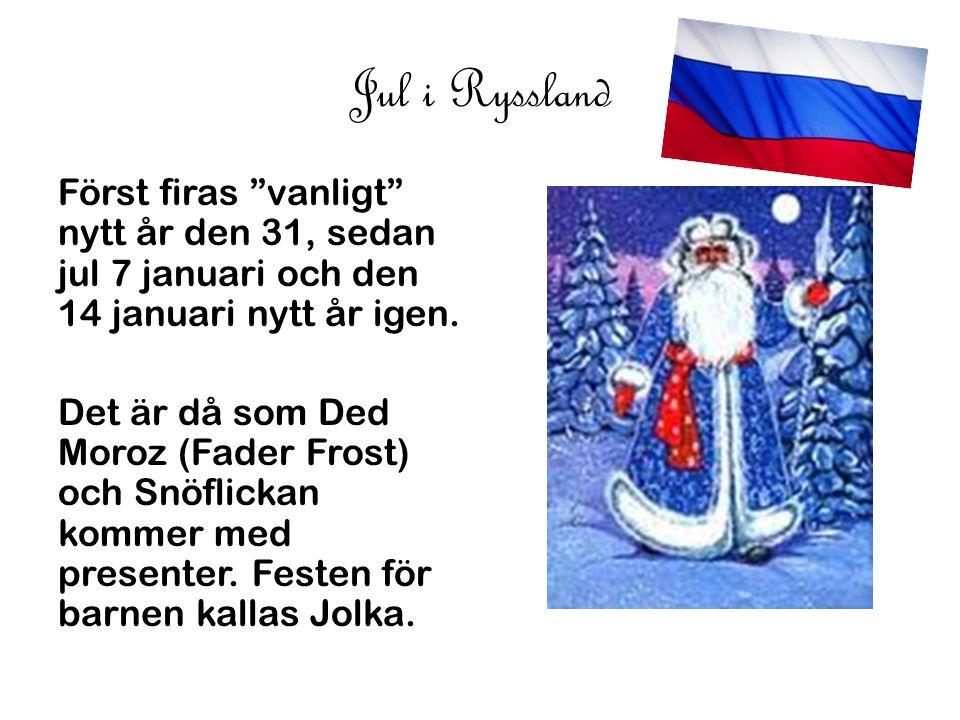 """Jul i Ryssland Först firas """"vanligt"""" nytt år den 31, sedan jul 7 januari och den 14 januari nytt år igen. Det är då som Ded Moroz (Fader Frost) och Sn"""