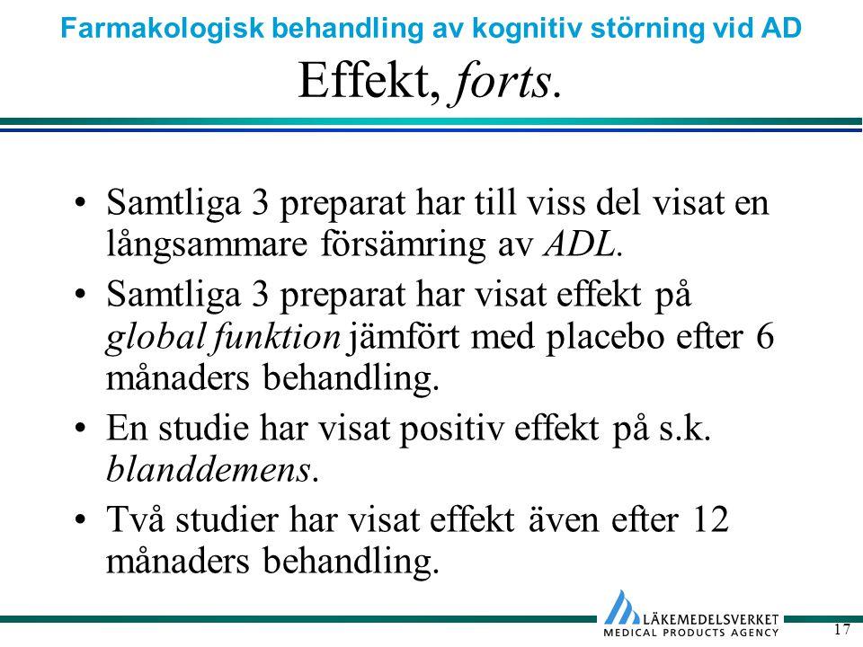 Farmakologisk behandling av kognitiv störning vid AD 17 Effekt, forts.