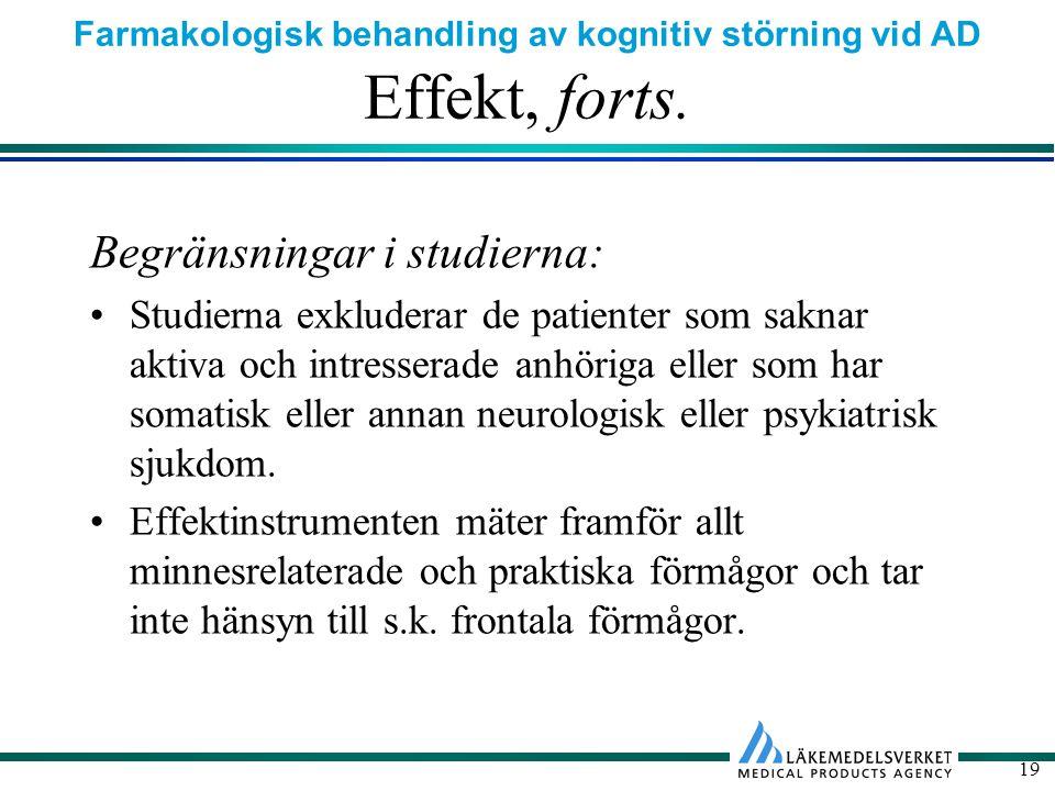 Farmakologisk behandling av kognitiv störning vid AD 19 Effekt, forts.