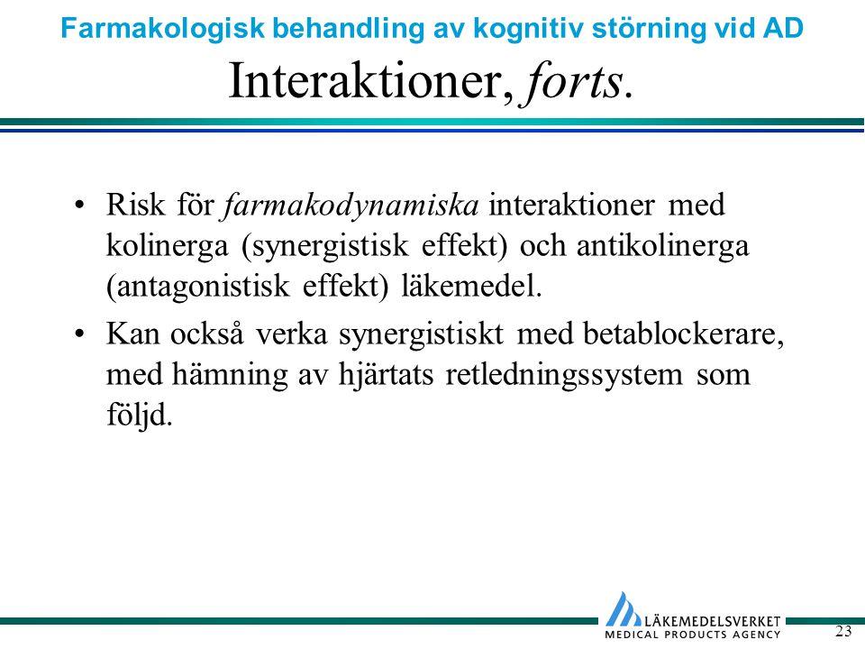 Farmakologisk behandling av kognitiv störning vid AD 23 Interaktioner, forts.