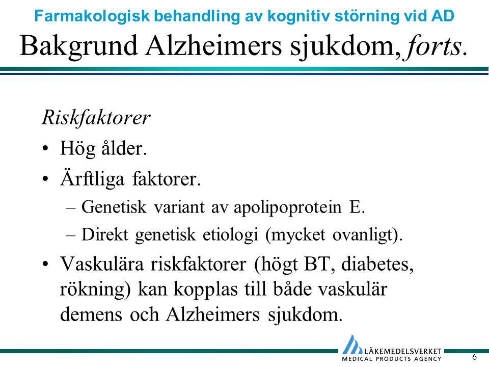 Farmakologisk behandling av kognitiv störning vid AD 27 Utredning Rimlig utredning på primärvårdsnivå: Anamnes av patient och anhörig.