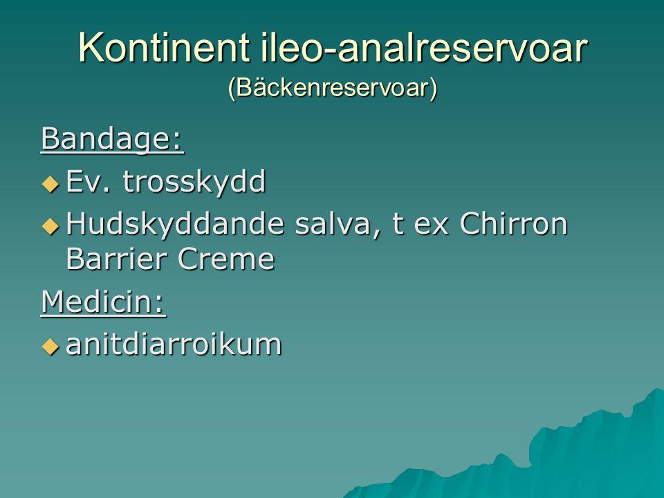 Kontinent ileo-analreservoar (Bäckenreservoar) Bandage:  Ev.