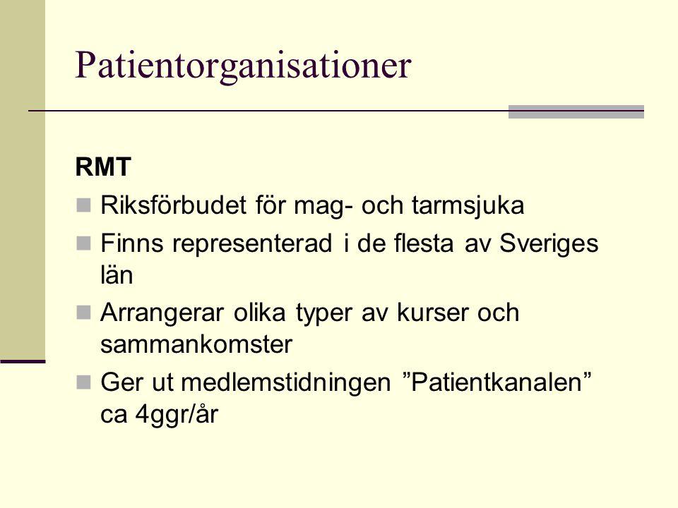 Patientorganisationer RMT Riksförbudet för mag- och tarmsjuka Finns representerad i de flesta av Sveriges län Arrangerar olika typer av kurser och sammankomster Ger ut medlemstidningen Patientkanalen ca 4ggr/år