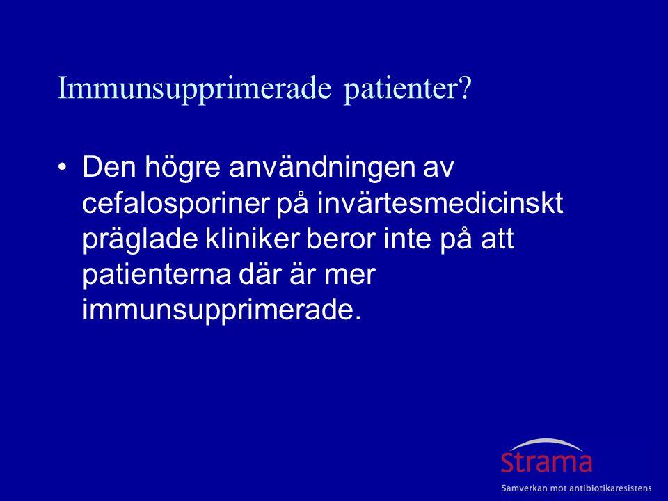 Immunsupprimerade patienter? Den högre användningen av cefalosporiner på invärtesmedicinskt präglade kliniker beror inte på att patienterna där är mer