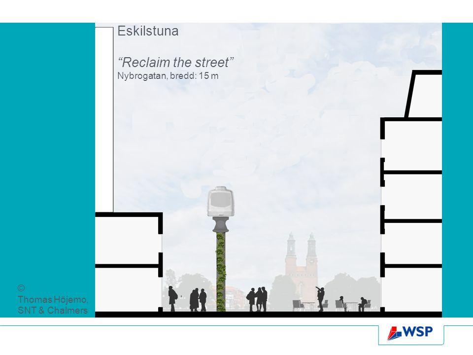 "Eskilstuna ""Reclaim the street"" Nybrogatan, bredd: 15 m © Thomas Höjemo, SNT & Chalmers"
