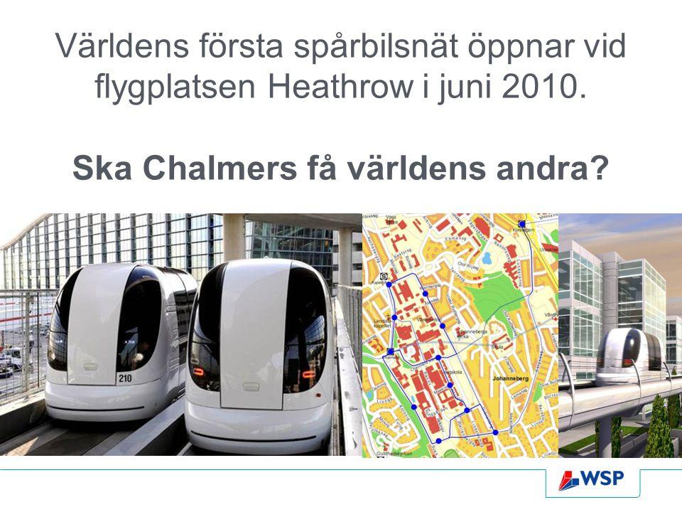 Världens första spårbilsnät öppnar vid flygplatsen Heathrow i juni 2010. Ska Chalmers få världens andra?