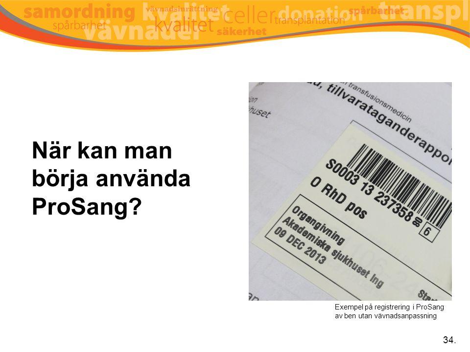 När kan man börja använda ProSang? 34. Exempel på registrering i ProSang av ben utan vävnadsanpassning