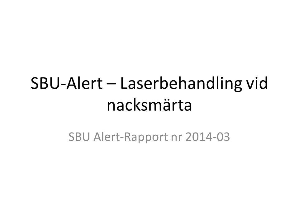 SBU-Alert – Laserbehandling vid nacksmärta SBU Alert-Rapport nr 2014-03