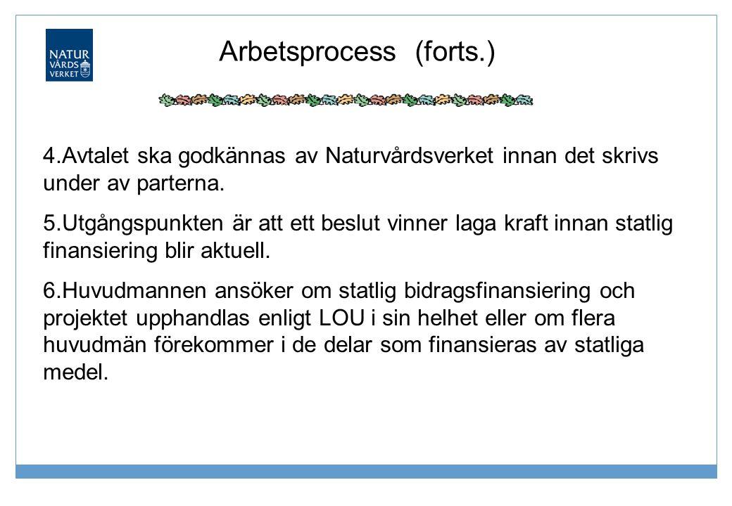 4.Avtalet ska godkännas av Naturvårdsverket innan det skrivs under av parterna.